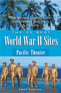 The 25 Essential World War II Sites: Pacific Theater